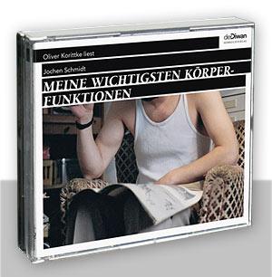 Oliver Korittke liest Jochen Schmidt  MEINE WICHTIGSTEN KÖRPERFUNKTIONEN