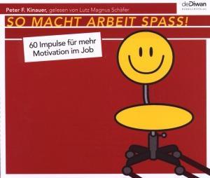 Peter F. Kinauer, gelesen von Lutz Magnus Schäfer – SO MACHT ARBEIT SPASS!