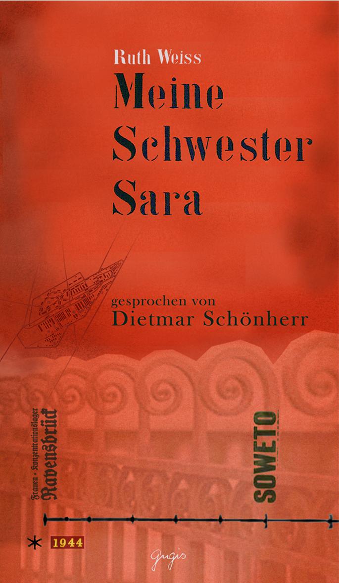 Dietmar Schönherr liest Ruth Weiss – Meine Schwester Sara