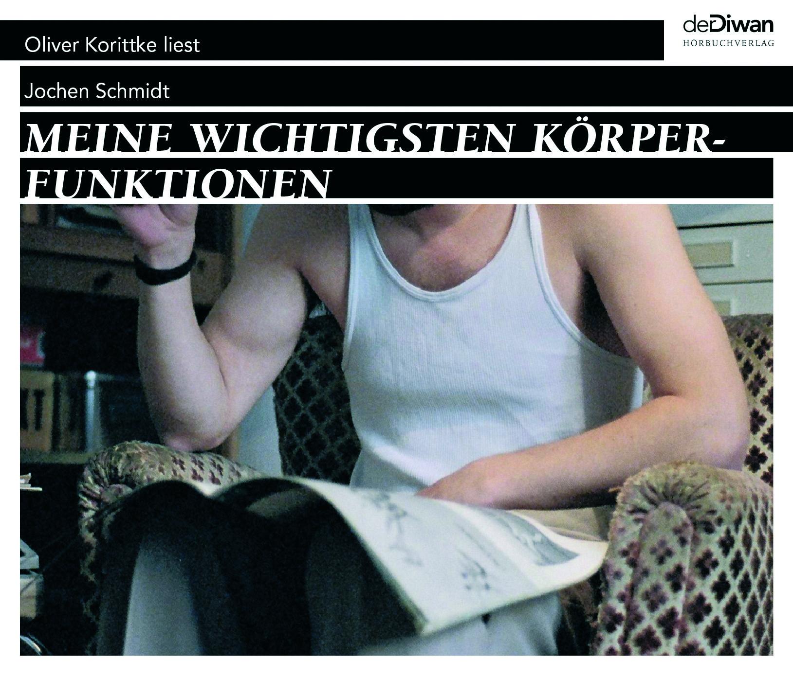 Oliver Korittke liest Jochen Schmidt <BR> MEINE WICHTIGSTEN KÖRPERFUNKTIONEN