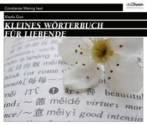 Constanze Weinig liest Xiaolu Guo – KLEINES WÖRTERBUCH FÜR LIEBENDE