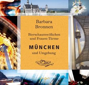München und Umgebung – Bierschaumwölkchen und Frauen-Türme