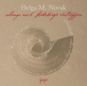 Doris Wolters liest Helga M. Novak – SOLANGE NOCH LIEBESBRIEFE EINTREFFEN
