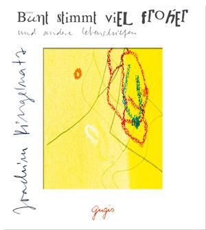 Bunt stimmt viel froher – Joachim Ringelnatz-Portrait